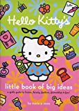 Moss, Marie Y.: Hello Kitty's Little Book of Big Ideas: A Girl's Guide to Brains, Beauty, Fashion and Fun