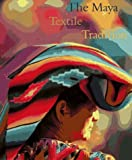 Foxx, Jeffrey Jay: Maya Textile Tradition