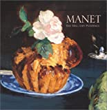 Mauner, George: Manet: The Still Life Paintings