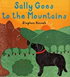 Huneck, Stephen: Sally Goes to the Mountains