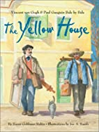 The Yellow House: Vincent van Gogh and Paul…