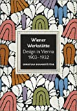 Brandstatter, Christian: Wiener Werkstatte: Design in Vienna 1903-1932