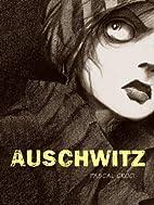 Auschwitz by Pascal Croci