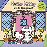 Smith, Elizabeth: Hello Kitty Visits Grandma! (Hello Kitty and Friends)