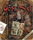 Froud, Brian: Goblins!: A Survival Guide and Fiasco in Four Parts