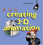 Sibley, Brian: Creating 3-D Animation: The Aardman Book Of Filmmaking