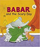 Babar and the Scary Day (Babar (Harry N.…