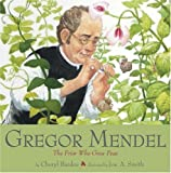 Cheryl Bardoe: Gregor Mendel: The Friar Who Grew Peas