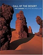 Call of the Desert: The Sahara by Philippe…