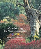 Gardening the Mediterranean Way: How to…