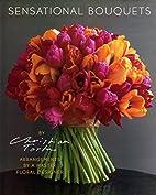 Sensational Bouquets by Christian Tortu:…