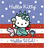 Hello Kitty Hello USA!: A Celebration of All…