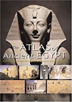 The Atlas of Ancient Egypt: With Artworks…
