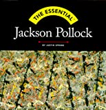 Spring, Justin: The Essential Jackson Pollock