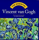 Schaffner, Ingrid: The Essential Vincent Van Gogh