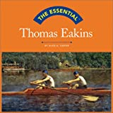 Carter, Alice A.: The Essential Thomas Eakins