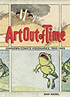 Art Out of Time: Unknown Comics Visionaries,…