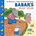 Babar's Busy Year by Laurent de Brunhoff