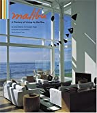 Malibu: A Century of Living by the Sea by…
