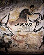 Lascaux: Movement, Space and Time by Norbert…