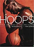 Iooss, Walter: Hoops: 4 Decades Of The Pro Game