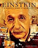Robinson, Andrew: Einstein: A Hundred Years Of Relativity