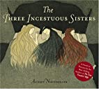 The Three Incestuous Sisters by Audrey…
