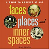 Art Institute of Chicago: Faces, Places And Inner Spaces + Activity Packet: A Guide to Looking at Art