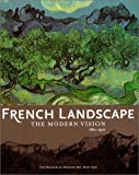 Dabrowski, Magdalena: French Landscape: The Modern Vision, 1880-1920