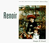 Druick, Douglas W.: Renoir Art Institute of Chicago (Artists in Focus)
