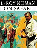 Neiman, Leroy: Leroy Neiman on Safari