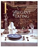 Glanville, Philippa: Elegant Eating: Four Hundred Years of Dining in Style