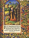 Watson, Rowan: Illuminated Manuscripts and Their Makers