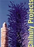 Chihuly, Dale: Chihuly Projects