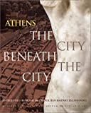Parlama, Liana: Athens: The City Beneath the City; Antiquities from the Metropolitan Railway Excavations