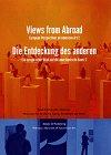 Ammann, Jean-Christophe: Views from Abroad = Die Entdeckung Des Anderen: European Perspectives on American Art 2, Ein Europaischer Blick Auf Die Amerikanische Kunst 2 (Bk.2)