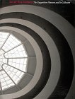 Art of This Century: The Guggenheim Museum and Its Collection