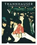 Tucker, Paul: Thannhauser: The Thannhauser Collection of the Guggenheim Museum