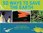 50 Ways to Save the Earth by Anne…