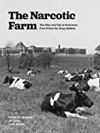 The Narcotic Farm: The Rise and Fall of…