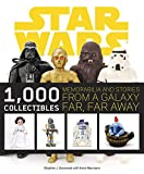 Sansweet, Stephen J.: Star Wars: 1,000 Collectibles: Memorabilia and Stories from a Galaxy Far, Far Away