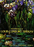 Duncan, Alastair: Masterworks of Louis Comfort Tiffany
