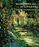 Wildenstein, Daniel: Monet's Years at Giverny : Beyond Impressionism