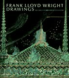 Pfeiffer, Bruce Brooks: Frank Lloyd Wright Drawings: Masterworks from the Frank Lloyd Wright Archives