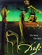 Dali: The Work the Man by Robert Descharnes
