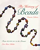 Dubin, Lois Sherr: The History of Beads: From 30,000 B. C. to the Present