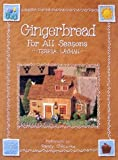 Layman, Teresa: Gingerbread for All Seasons