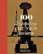Louis Vuitton: 100 Legendary Trunks by…