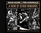 Ryan Adams & the Cardinals: A View of Other…