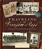 Osborne, Linda Barrett: Traveling the Freedom Road: From Slavery and the Civil War Through Reconstruction
